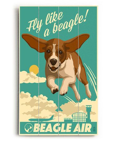 Another great find on #zulily! 'Fly like a Beagle' Wood Wall Art #zulilyfinds