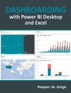Dashboarding and Reporting With Power Bi Desktop and Excel: How to Design and Create a Financial Dashboard With P... (Paperback)