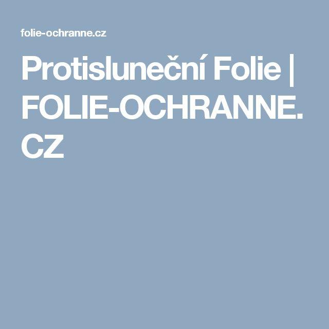 Protisluneční Folie   FOLIE-OCHRANNE.CZ
