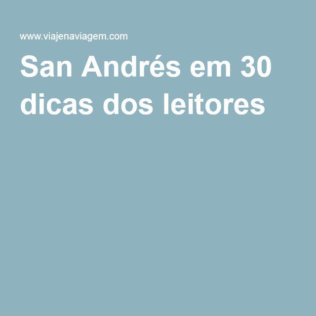 San Andrés em 30 dicas dos leitores