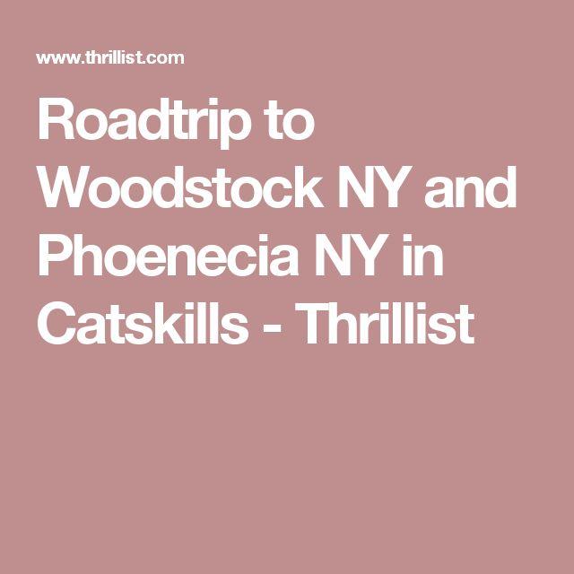 Roadtrip to Woodstock NY and Phoenecia NY in Catskills - Thrillist