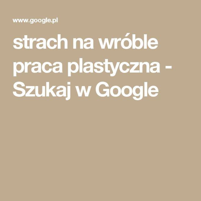 strach na wróble praca plastyczna - Szukaj w Google