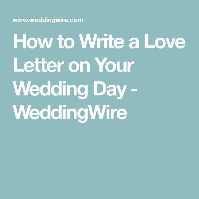 How to Write a Love Letter on Your Wedding Day - WeddingWire