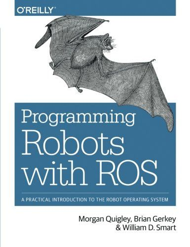 Programming Robots with ROS: A Practical Introduction to the Robot Operating System