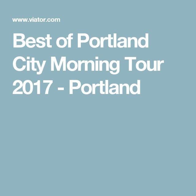 Best of Portland City Morning Tour 2017 - Portland