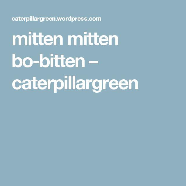 mitten mitten bo-bitten – caterpillargreen