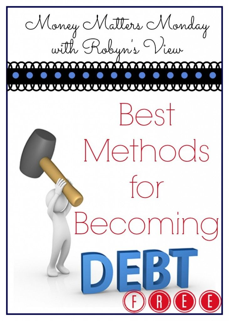 Money Matters Monday: Best Methods for Becoming Debt Free - Robyn's View pinned from Rock N Share #66