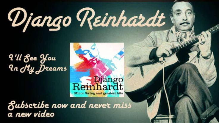 Django Reinhardt - I'll See You In My Dreams - Official (+playlist)