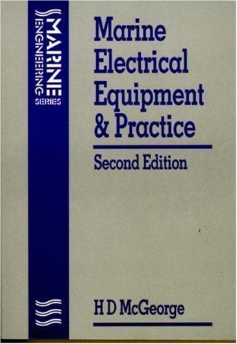 Marine Electrical Equipment and Practice (Marine engineering) 2nd (second) Revised Edition by McGeorge, H.D. published by Butterworth-Heinemann Ltd (1993)