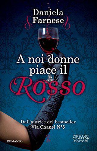 A Noi Donne Piace il Rosso (Daniela Farnese)