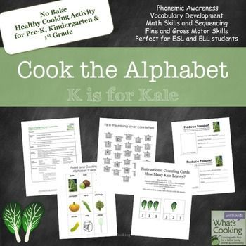 Cook the Alphabet: K is for Kale by What's Cooking with Kids | Teachers Pay Teachers