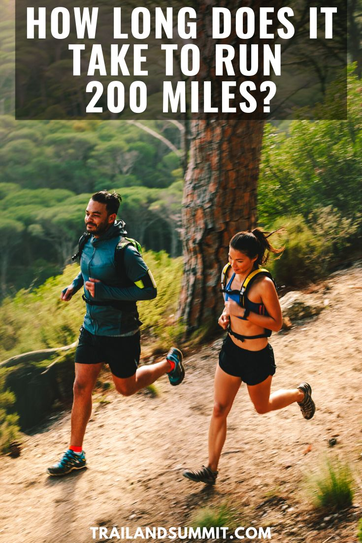 How Long Does it Take To Run 200 Miles? Trail Running FAQs ...