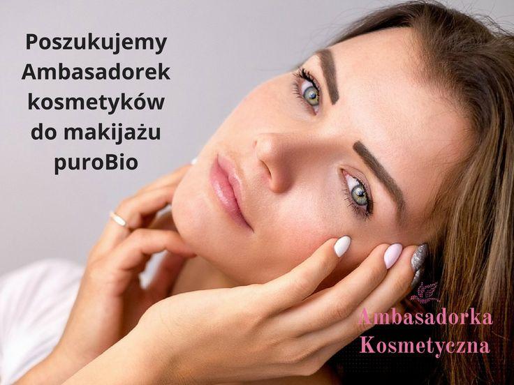 Kosmetyki do makijażu PuroBio – 11 Kampania Ambasadorska #ambasadorkakosmetyczna #purobio #biomakijaz