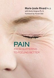 Pain by Marie-Josée Rivard; With Denis Gingras; Foreword by Yoram Shir; Translated by Barbara Sandilands | Dundurn | How can you hold out hope of a normal life when you are suffering? This is the challenge facing thousands of chronic pain sufferers. This book explains the psychological and physiological phenomenon of pain, informs readers about new therapeutic approaches to treating chronic pain and suggests effective pain management tools.