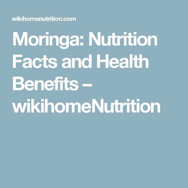 Moringa: Nutrition Facts and Health Benefits – wikihomeNutrition