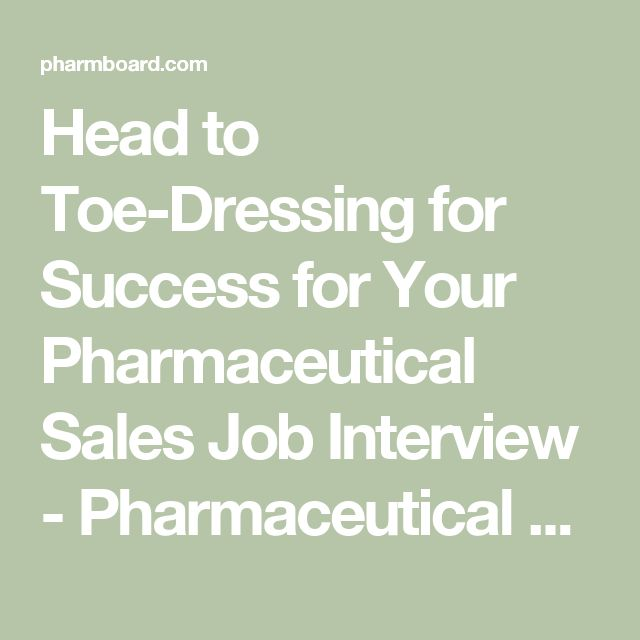 Head to Toe-Dressing for Success for Your Pharmaceutical Sales Job Interview - Pharmaceutical Sales Jobs · Pharmaceutical Sales Jobs