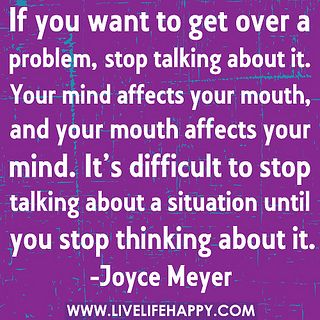 amen. I need to remember this often: Thoughts, Stop Talk, Famous Quotes, True Quotes, Remember This, Joycemeyer, Mouths, Joyce Meyer, Finding Peace