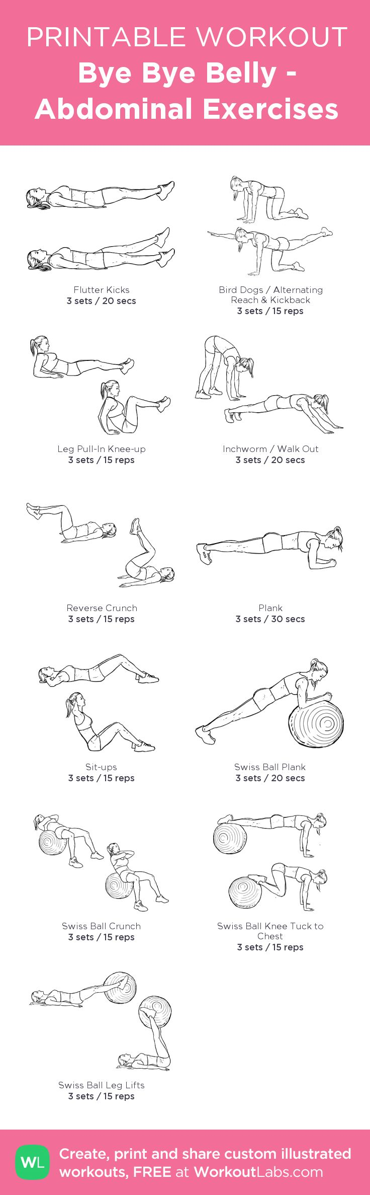 Bye Bye Belly - Abdominal Exercises: my visual workout created at WorkoutLabs.com • Click through to customize and download as a FREE PDF! #customworkout