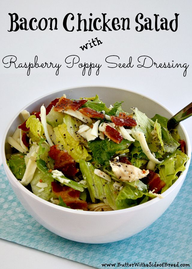BACON CHICKEN SALAD WITH RASPBERRY POPPY SEED DRESSING | Poppy Seed ...