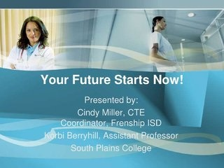 Your Future Starts Now! by Frenship ISD, via Slideshare