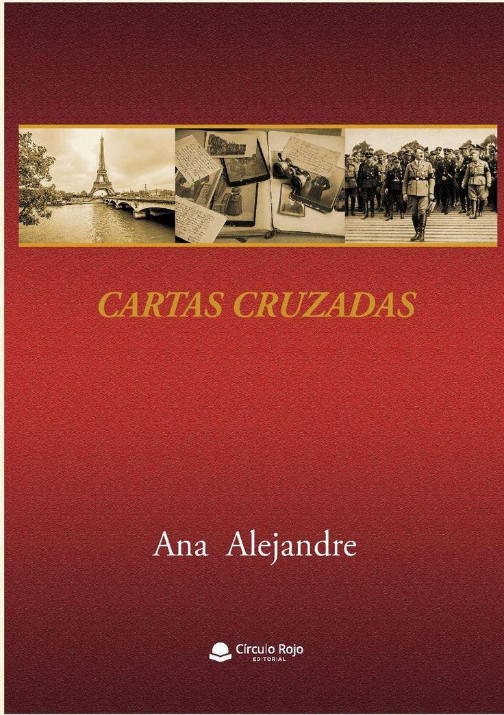 """""""Cartas cruzadas"""", de Ana Alejandre, novela de suspense y trasfondo histórico,  en la que aparece el París de 1925, la invasión alemana de Polonia que fue el desencadenante de la II Guerra Mundial,  el campo de exterminio de Auschwitz y, como trasfondo musical, la magna Misa de Réquiem de Mozart."""