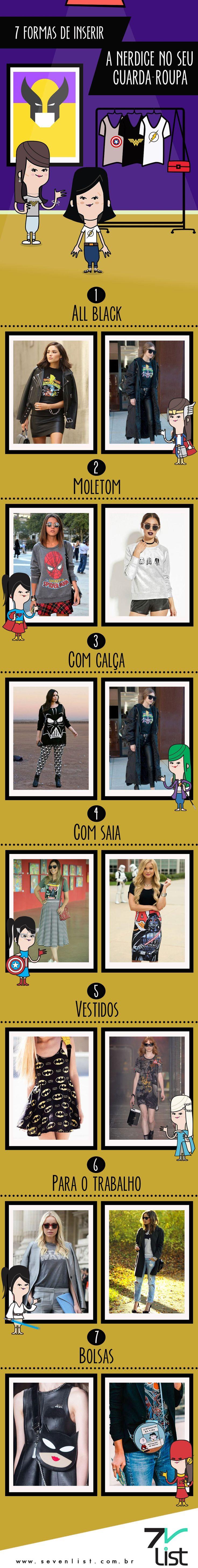"""Chega! Não existe mais essa coisa de que super-heróis, quadrinhos, games e qualquer tipo de nerdice seja """"Things for Boys"""". Hoje a nossa lista foi feita para você, mulher e nerd. Veja 7 formas de inserir a nerdice no seu guarda-roupa. #SevenList #Fashion #Moda #Geek #Nerd #ModaNerd #FashionGeek #Heroes #SuperHeróis #GirlPower #Marvel #DCComics #Comics #StarWars"""