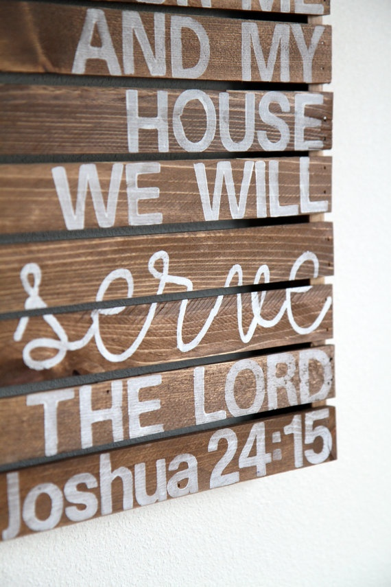 As For Me And My House We Will Serve The Lord- Rustic Pallet Wood Sign. $60.00, via Etsy.