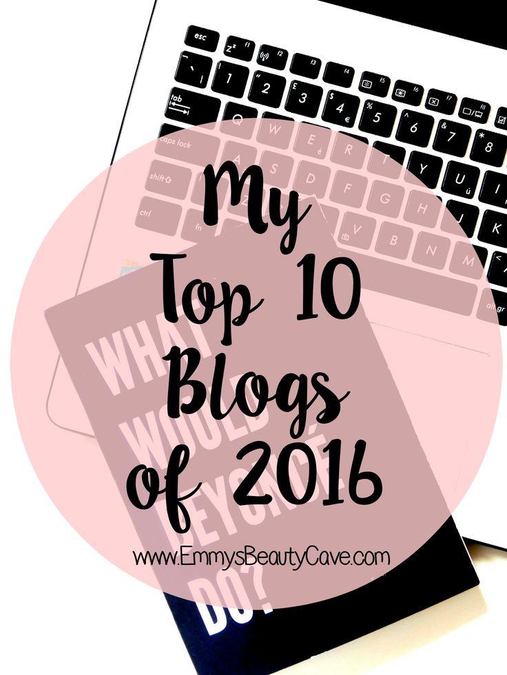 My Top 10 Beauty Blogs of 2016, Beauty Bloggers, Beauty Blogs UK, Best Beauty Blogs, Blog Tips