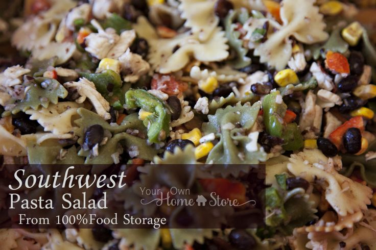 Southwestern Pasta Salad - Your Own Home Store