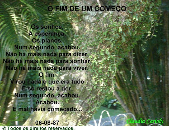 Claudia Carioly - Poesias: O FIM DE UM COMEÇO