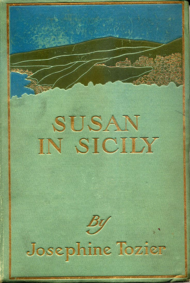Susan in Sicily: Her Adventures and Those of Her Friends During Their Travels and Sojourns in the Garden of the Mediterranean by Josephine Tozier, Boston: L. C. Page and Company, 1910.