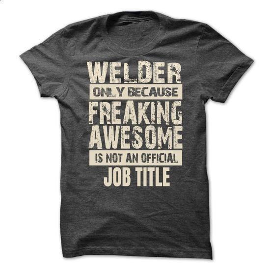 Welder - #funny tee shirts #short sleeve shirts. GET YOURS => https://www.sunfrog.com/Funny/Welder-70811516-Guys.html?60505