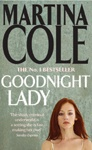 Goodnight Lady by Martina Cole.