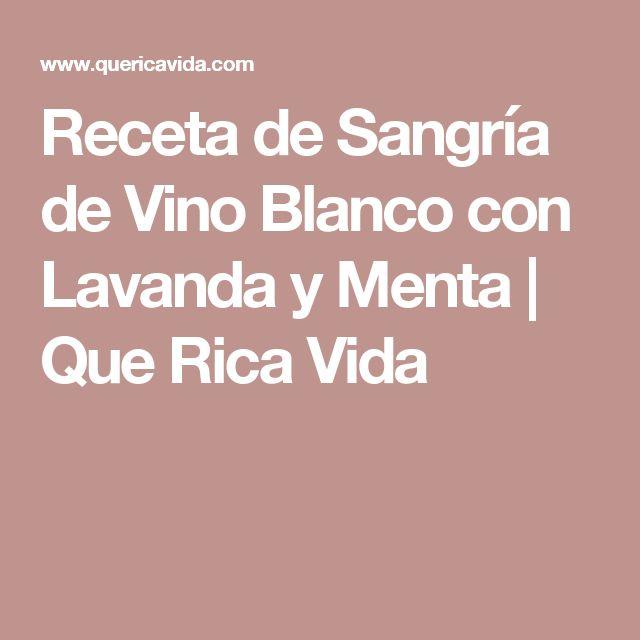 Receta de Sangría de Vino Blanco con Lavanda y Menta | Que Rica Vida