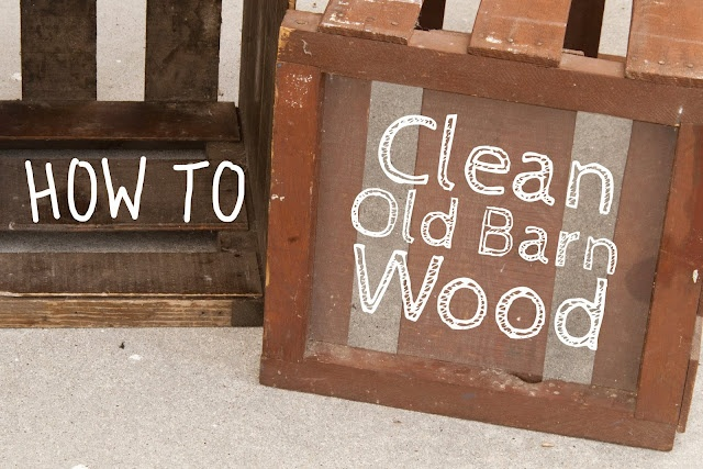 insideways: How to Clean Old Wood