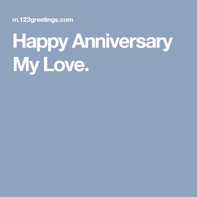 17 Best Love Anniversary Quotes On Pinterest: 17 Best Ideas About Happy Anniversary My Love On Pinterest
