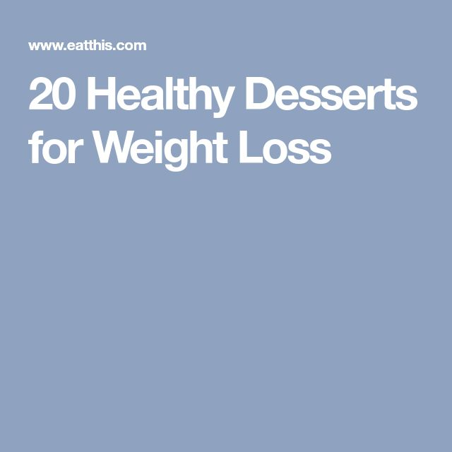 20 Healthy Desserts for Weight Loss