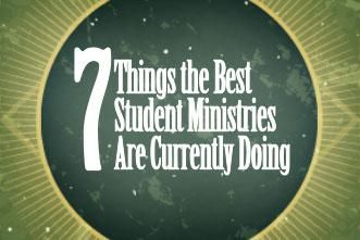 7 Things the Best Student Ministries Are Currently Doing (Church Leaders)