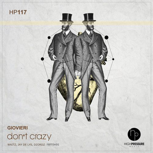 Giovieri – Don't Crazy [HP117]  Don't Crazy from High Pressure Music on Beatport