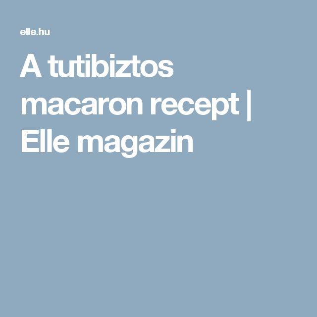 A tutibiztos macaron recept | Elle magazin