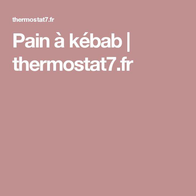 Pain à kébab   thermostat7.fr