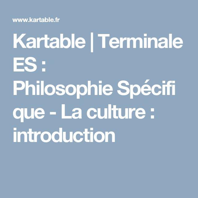 Kartable | Terminale ES : PhilosophieSpécifique - La culture : introduction