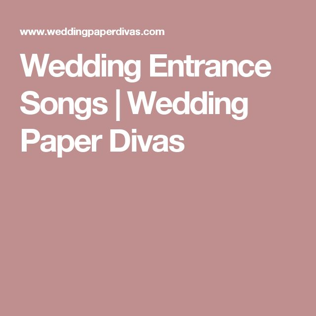100 Showstopping Wedding Entrance Songs