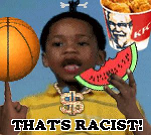 That's Racist! | Know Your Meme - Stuff like this lets me know that we have a long way to go.