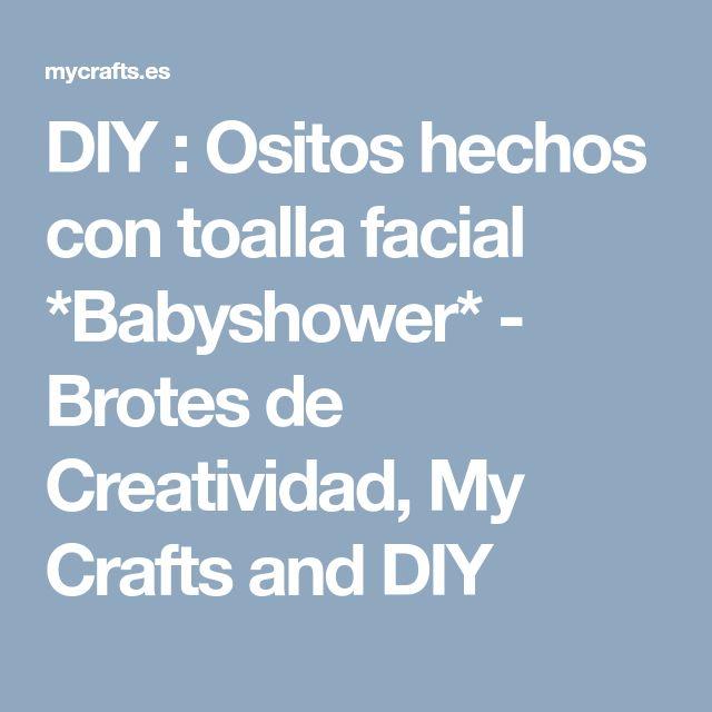 DIY : Ositos hechos con toalla facial *Babyshower* - Brotes de Creatividad, My Crafts and DIY