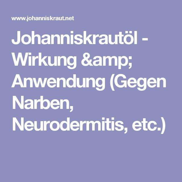 Johanniskrautöl - Wirkung & Anwendung (Gegen Narben, Neurodermitis, etc.)