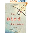Giveaway:  The Bird Saviors by William J. Cobb.  Open to US/Canada.  Draw Date July 7/12.