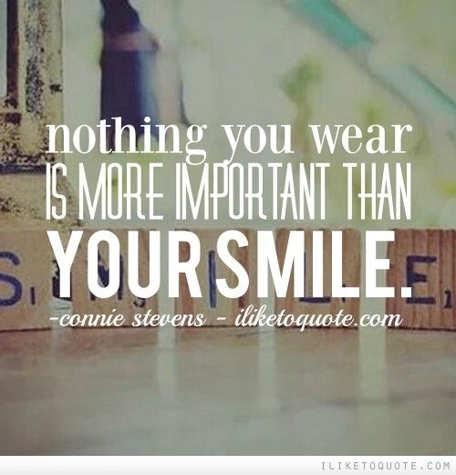 Nothing+you+wear+is+more+important+than+your+smile.