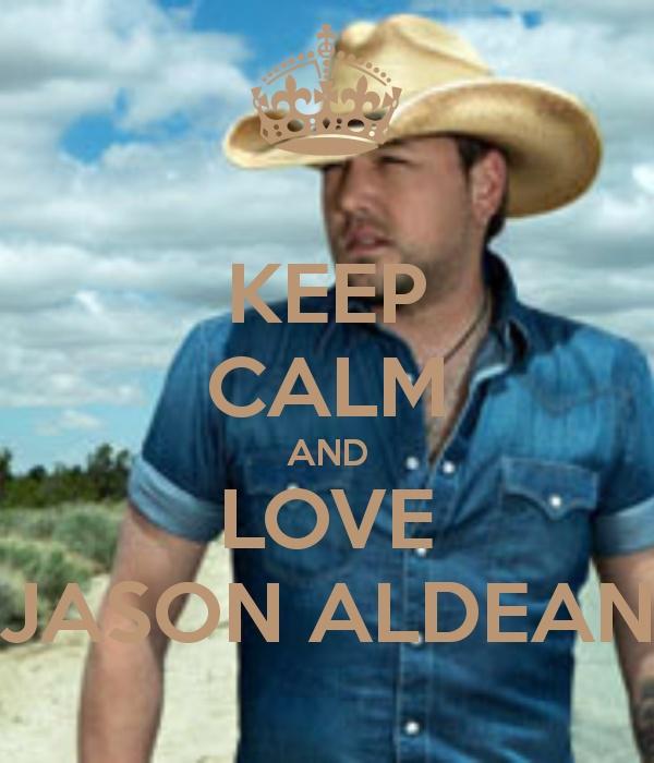 Country Music Wallpaper: KEEP CALM AND LOVE JASON ALDEAN