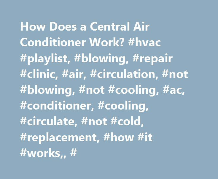 How Does a Central Air Conditioner Work? #hvac #playlist, #blowing, #repair #clinic, #air, #circulation, #not #blowing, #not #cooling, #ac, #conditioner, #cooling, #circulate, #not #cold, #replacement, #how #it #works,, # http://malawi.nef2.com/how-does-a-central-air-conditioner-work-hvac-playlist-blowing-repair-clinic-air-circulation-not-blowing-not-cooling-ac-conditioner-cooling-circulate-not-cold-replacement/  # Это видео недоступно. How Does a Central Air Conditioner Work? — HVAC Repair…